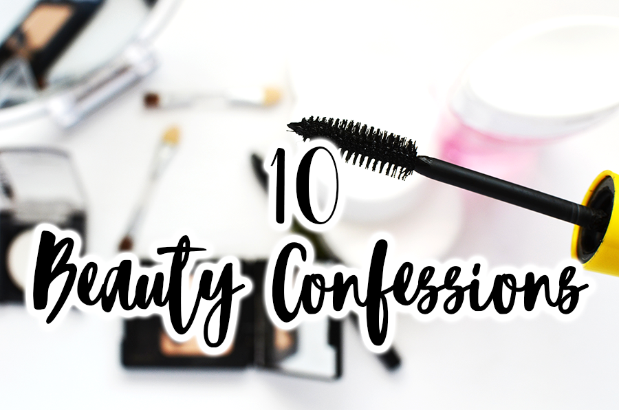 10 Beauty Confessions