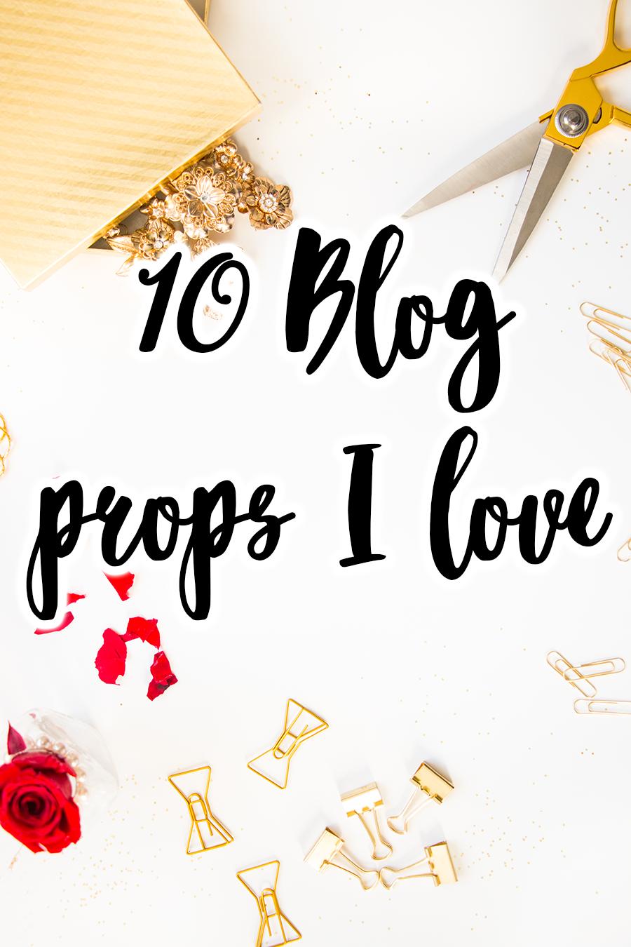 10 Blog Props I Love