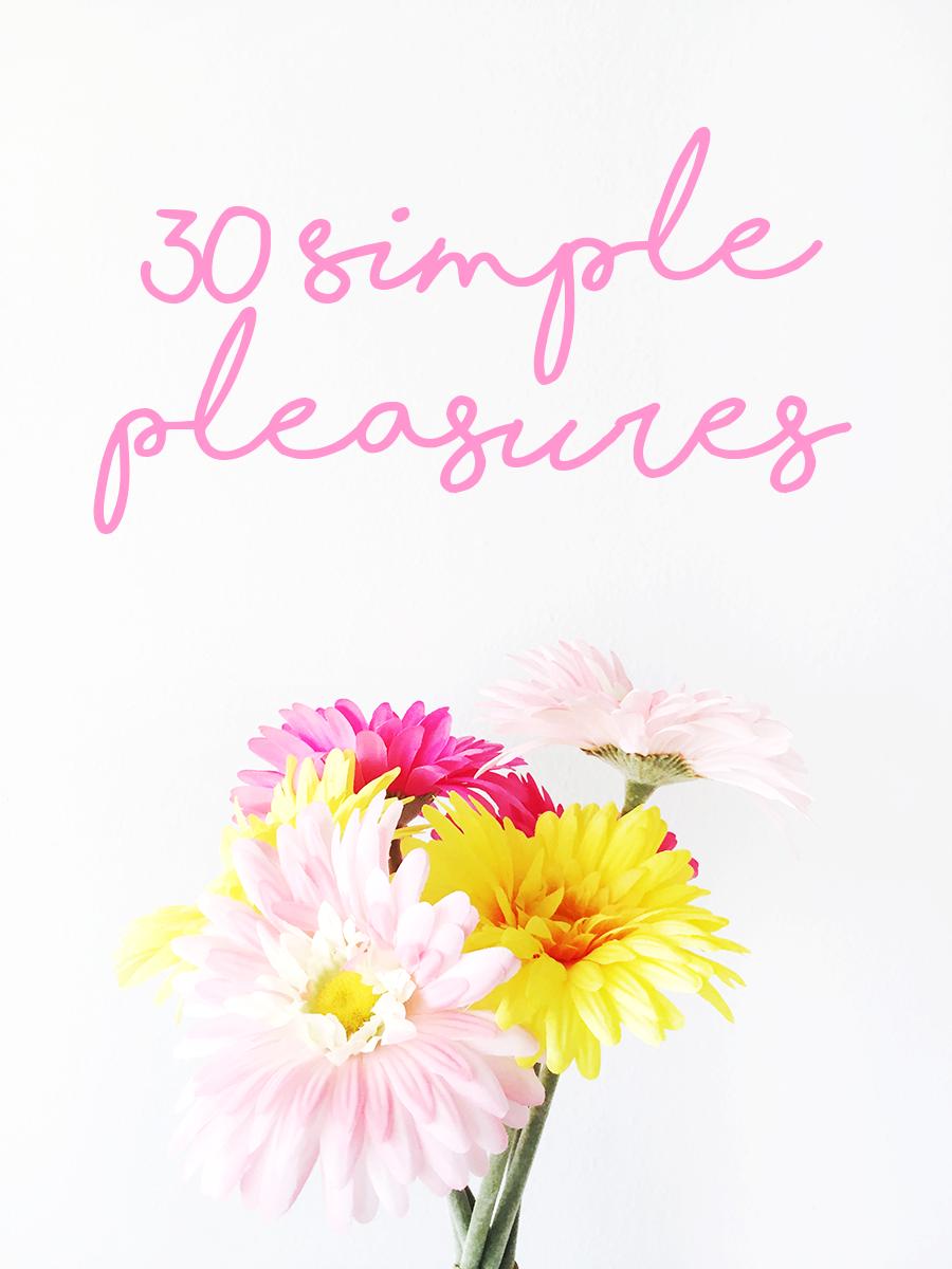 30 Simple Pleasures