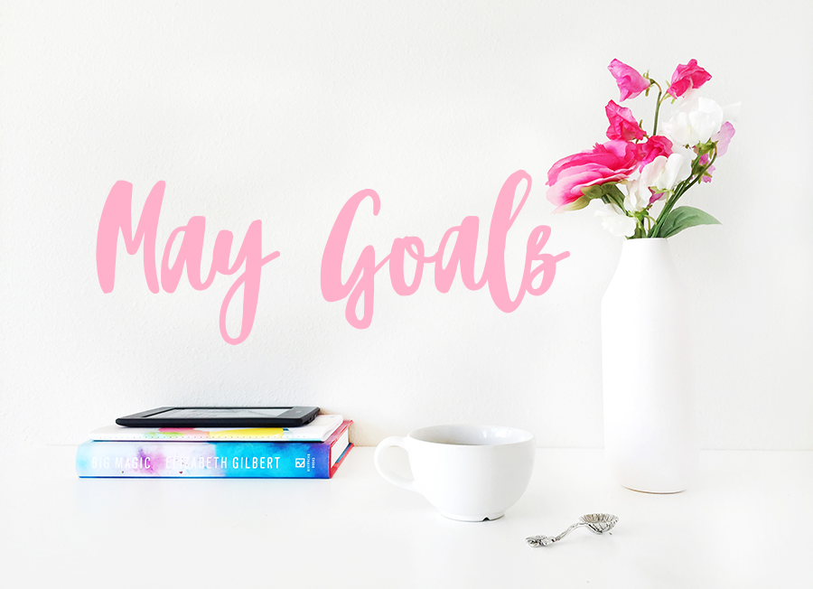 6 Goals For May