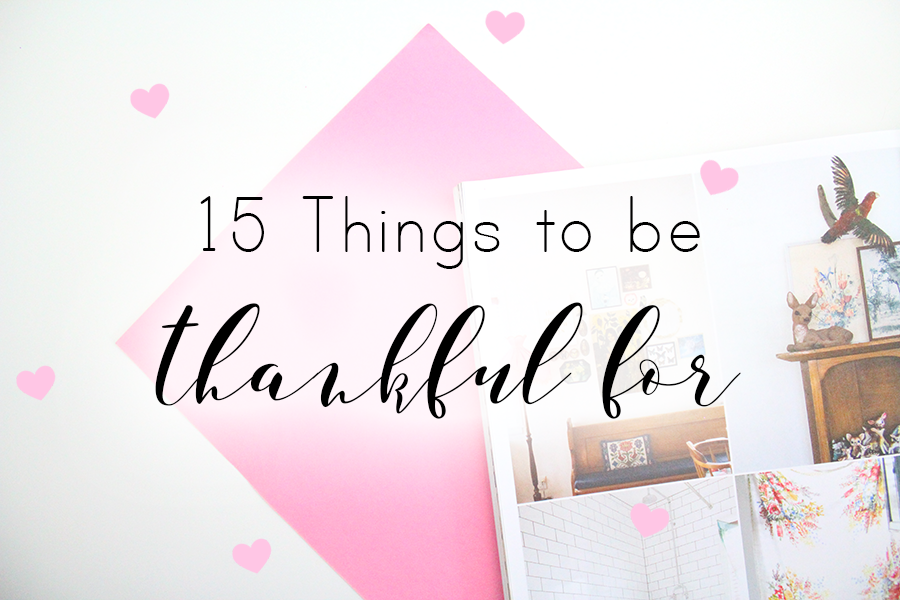 15 things to be thankful for